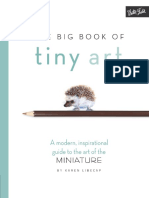 The Big Book of Tiny Art a Modern Inspirational Guide to the Art of the Miniature