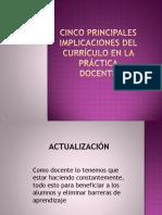 Cinco principales implicaciones del currículo en la práctica.pdf