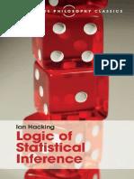 (Cambridge Philosophy Classics) Ian Hacking-Logic of Statistical Inference-Cambridge University Press (2016)