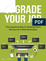 Upgrade Your Job the Easiest Guide to Making Extra Money as a Web Developer by C.J. Tran