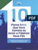 10 Piores Erros Que Voce Comete Ao Atrair Fas e Seguidores no Facebook.pdf