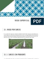 RIEGO SUPERFICIAL Unidad III Uso Eficiente Del Agua MANUEL