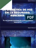 Ramiro Helmeyer - La Biometría de Voz en La Seguridad Contra Fraude Bancario