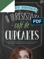 Mary Simses - O Irresistível Café de Cupcakes