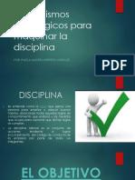 Mecanismos estratégicos para mantener la disciplina.pptx