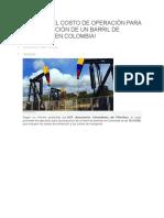 Costo de Operación Para La Producción de Un Barril de Petróleo en Colombia