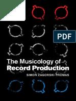 Simon Zagorski-Thomas-The Musicology of Record Production-Cambridge University Press (2014).pdf
