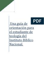 Una Guía de Orientación Para El Estudiante de Teología en Instituto Bíblico Nacional