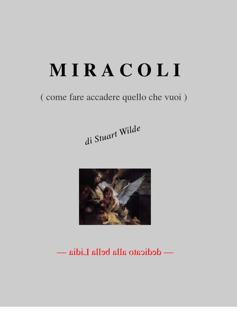 Miracoli, Come Fare Accadere Quello Che Vuoi