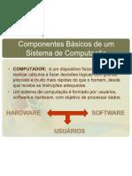 LEITURA 3 - Componentes de Um Computador - Hardware Parte1