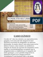 Caso Clínico - Tonsilitis Recurrente