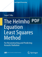 (Modern Acoustics and Signal Processing) Sean F. Wu (auth.)-The Helmholtz Equation Least Squares Method_ For Reconstructing and Predicting Acoustic Radiation-Springer-Verlag New York (2015).pdf