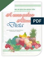 A Cura Pelos Alimentos - Dieta Como Deus Me Curou Do Câncer - Silvana e Armando Borges