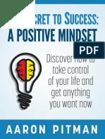 The Secret to Success a Positive Mindset Aaron Pitman