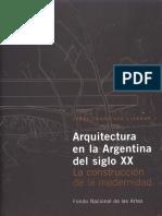 Arquitectura en La Argentina Del Siglo XX; La Construcción de La Modernidad Jorge Francisco Liernur