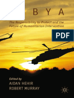 Aidan Hehir, Robert Murray (Eds.)-Libya, The Responsibility to Protect and the Future of Humanitarian Intervention-Palgrave Macmillan UK (2013)