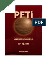PlanejamentoEstrategicodeTecnologiadaInformacaoPETI20132015.pdf