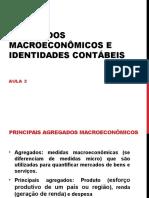 2. Agregados Macroecono^micos e Identidades Conta-beis (Viviane Vecchi).pptx