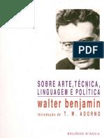 Walter Benjamin - Sobre Arte Tecnica Linguagem e Politica.pdf