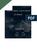 _Let It Rain, Let It Rain_ (a Diary) - Esther C