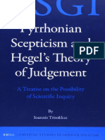 (Critical Studies in German Idealism 8) Ioannis Trisokkas-Pyrrhonian Scepticism and Hegel's Theory of Judgement_ a Treatise on the Possibility of Scientific Inquiry-Brill (2012)