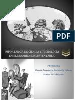 IMPORTANCIA DE CIENCIA Y TECNOLOGIA EN EL DESARROLLO SUSTENTABLE.