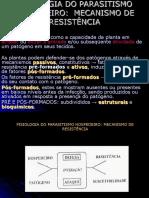 11-FISIOLOGIA DO PARASITISMO Hospedeiro Mecanismo de Resistência