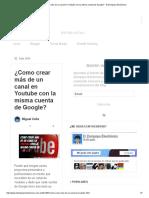 ¿Como Crear Más de Un Canal en Youtube Con La Misma Cuenta de Google_ - El Zompopo Electrónico