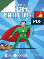 A Practical Guide to Indie Game Marketing - Joel Dreskin