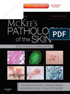 McKees Pathology of the Skin | Pathology | Cutaneous Conditions