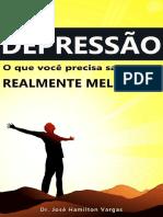Depressão - O Que Você Precisa Saber Para Realmente Melhorar (Dr. José Hamilton Vargas).pdf