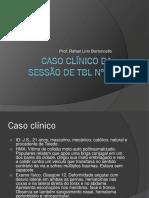 Caso Clínico TBL1 Anatomia 2018-1