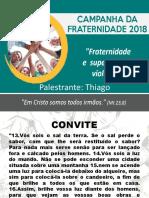 Apresentação sobre o tema da campanha da fraternidade 2018