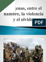 Indígenas, Entre El Hambre, La Violencia