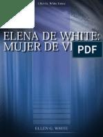 310067852 Elena G de White Mujer de Vision de Arthur L White