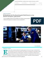 El Desplome de Facebook Hunde Wall Street y a Las Bolsas Europeas_ ¿Qué Pasa_ _ Mercados _ Cinco Días