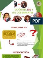 Evolución Del Igv y Sus Gobernantes (1)