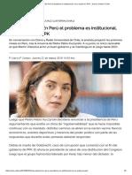 Lucía Dammert_ en Perú El Problema Es Institucional, No Se Acaba en PPK « Diario y Radio U Chile