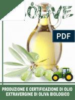 ECOLIVE-PRODUZIONE E CERTIFICAZIONE DI OLIO EXTRAVERGINE DI OLIVA BIOLOGICO