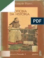 FURET, François. a Oficina Da História