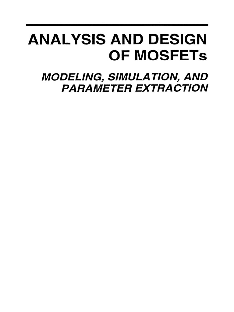Analysis And Design Of Mosfets: Modeling, Simula Tion, And Parameter