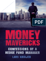 (Financial Times Series) Kroijer, Lars-Money Mavericks _ Confessions of a Hedge Fund Manager-Pearson Education Limited_FT Press_Pearson (2012)