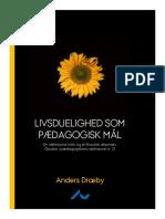 Anders Dræby - Livsuelighed som pædagogisk mål. En idéhistorisk kritik og et filossofisk alternativ