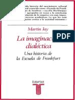 66301290 Jay Martin La Imaginacion Dialectica Una Historia de La Escuela de Frankfurt OCR