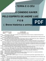 ENTRE A TERRA E O CÉU - BREVE RESUMO e animação com as reencarnações das personagens.ppsx
