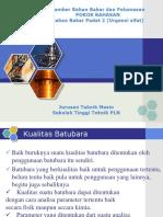 Bab 7 Bahan Bakar Padat 2 (Urgensi Sifat Batubara) (1).pdf