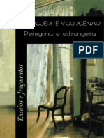 Marguerite Yourcenar [Yourcenar, Marguerite] - Peregrina e Estrangeira (1990, Editora Nova Fronteira)