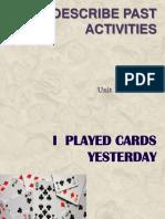 Describe Past Activities