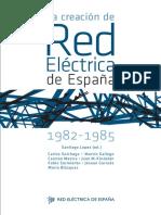 Santiago López_La Creación de Red Eléctrica de España. 1982-1985.pdf