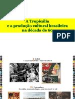 A Tropicalia e a Producao Cultural Brasileira Na Dec 601